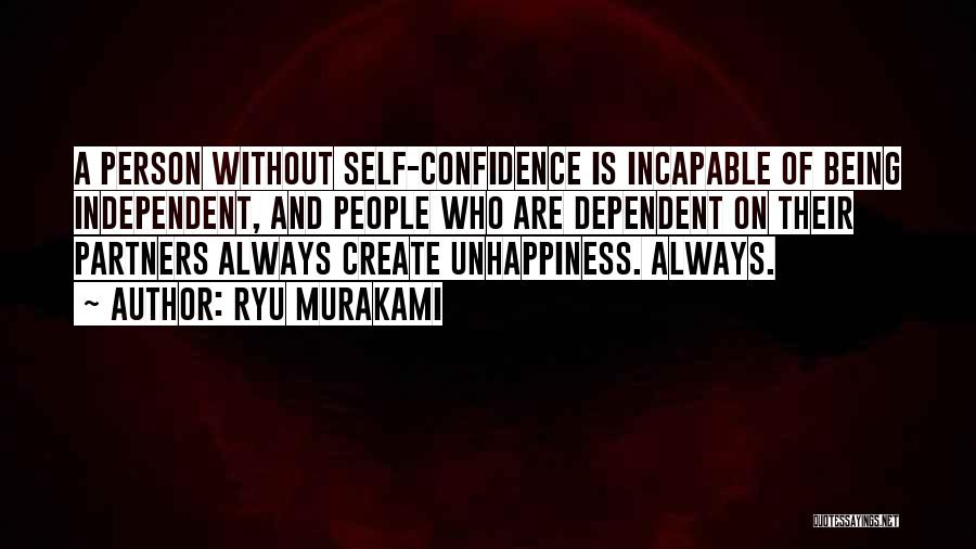 Self Dependent Quotes By Ryu Murakami