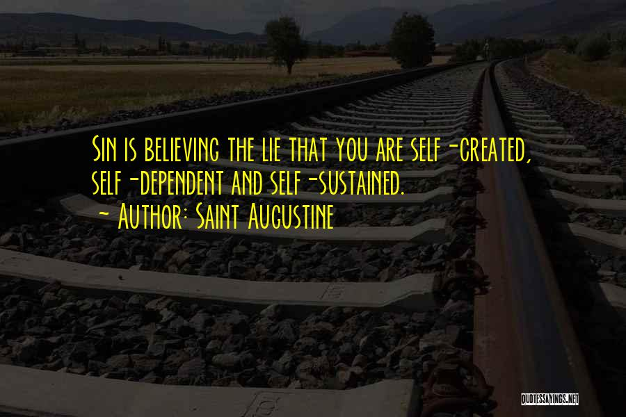 Self Dependent Quotes By Saint Augustine