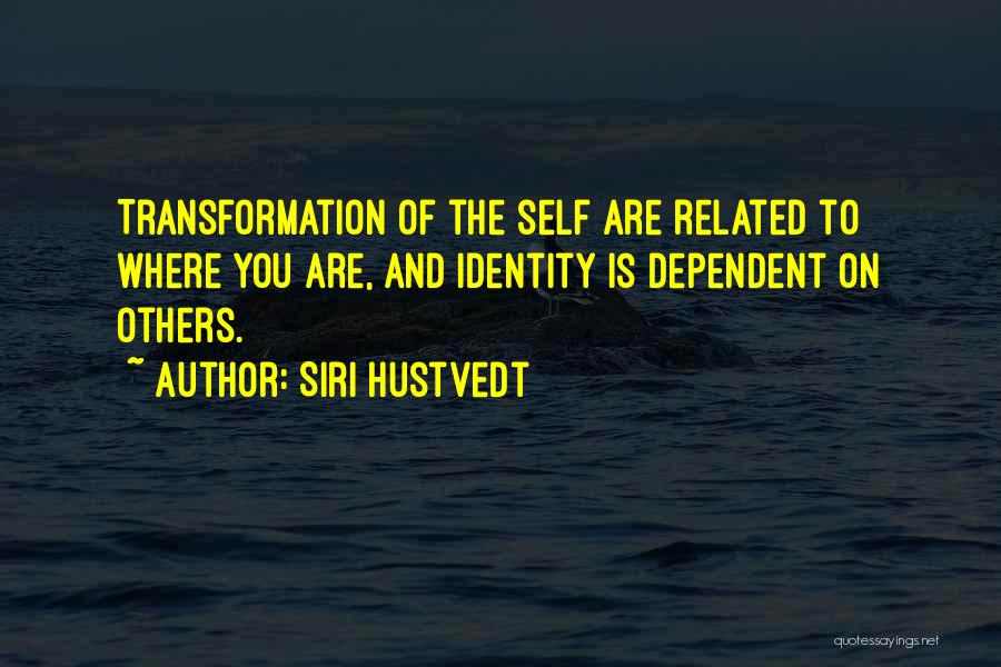 Self Dependent Quotes By Siri Hustvedt