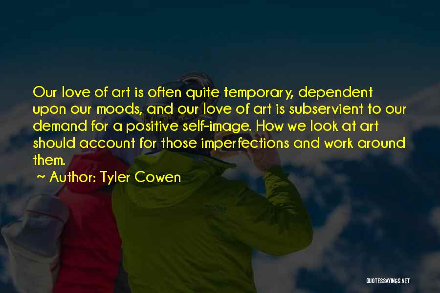 Self Dependent Quotes By Tyler Cowen