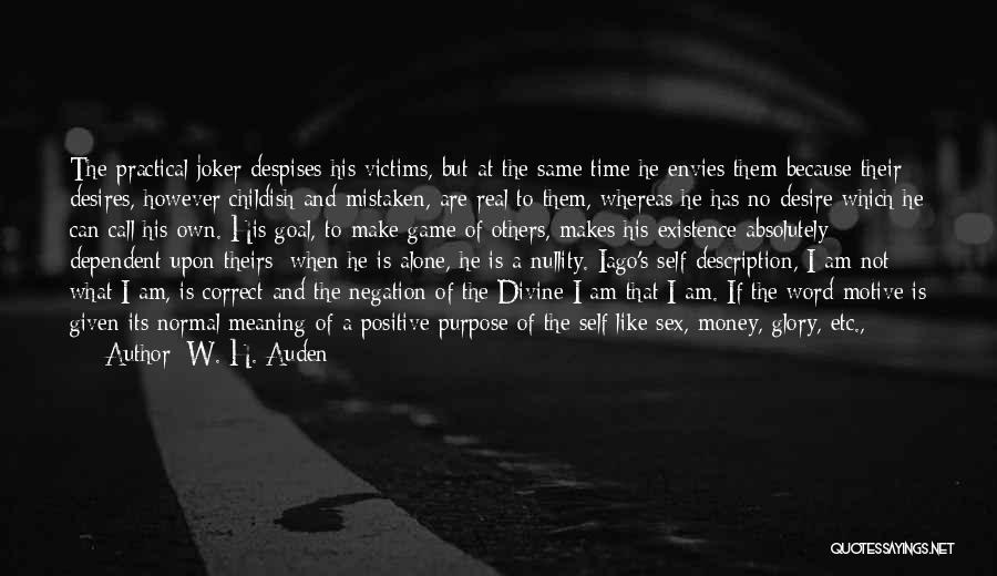 Self Dependent Quotes By W. H. Auden