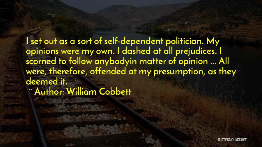 Self Dependent Quotes By William Cobbett