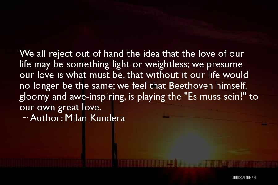 Self Es Quotes By Milan Kundera