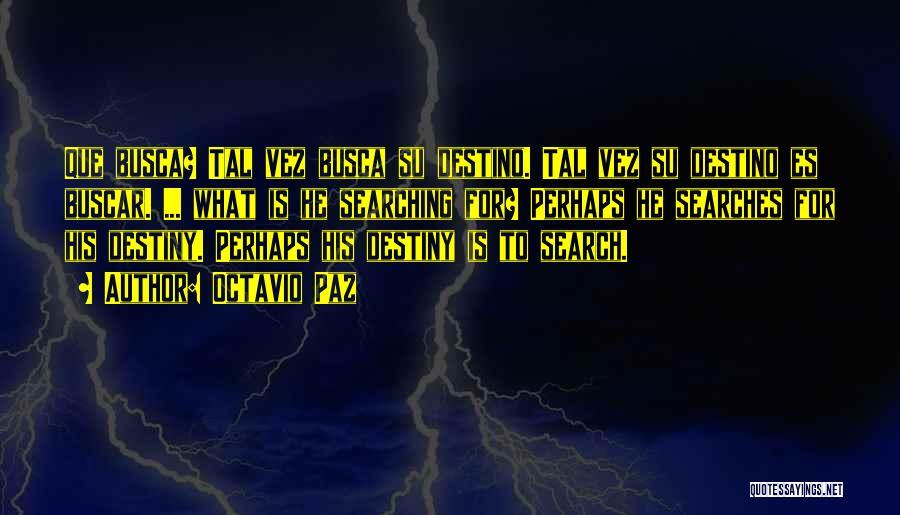 Self Es Quotes By Octavio Paz