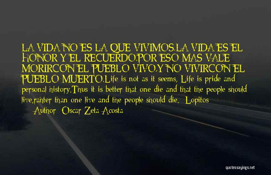 Self Es Quotes By Oscar Zeta Acosta