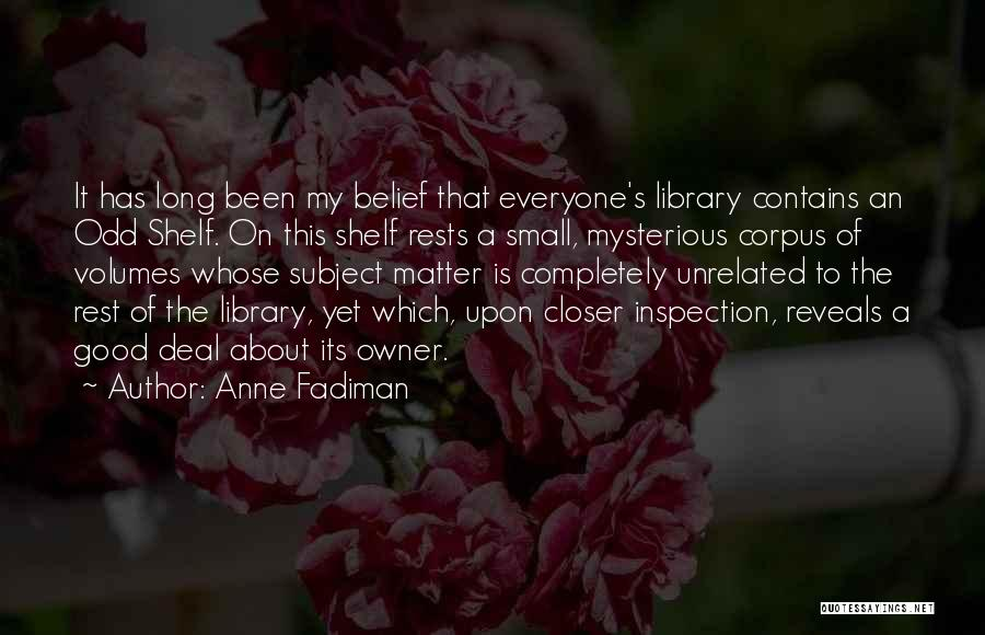 Self Inspection Quotes By Anne Fadiman