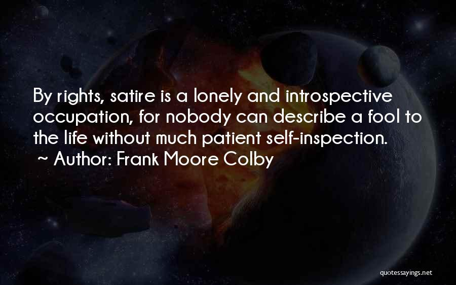 Self Inspection Quotes By Frank Moore Colby