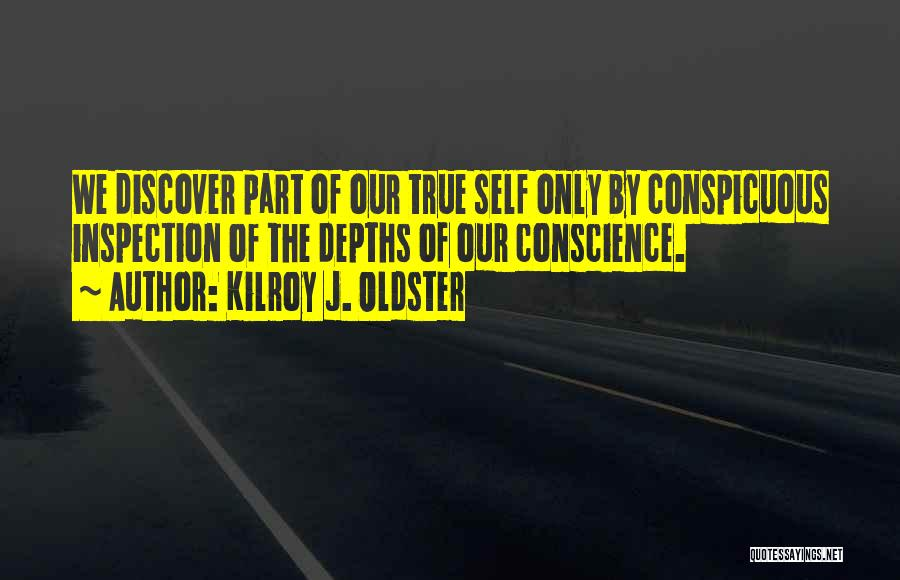 Self Inspection Quotes By Kilroy J. Oldster