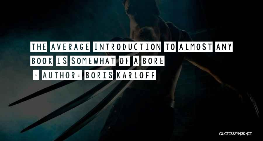 Self Introductions Quotes By Boris Karloff