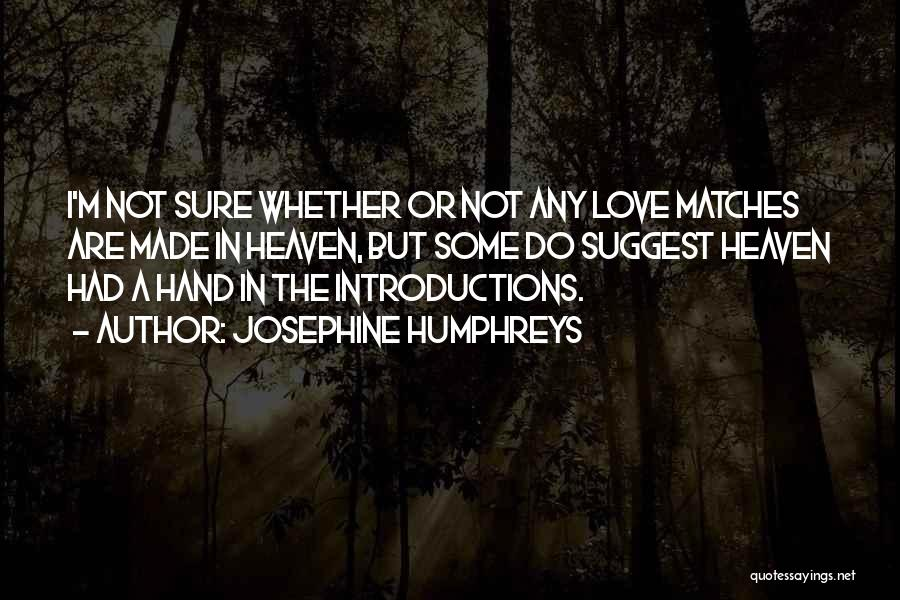 Self Introductions Quotes By Josephine Humphreys