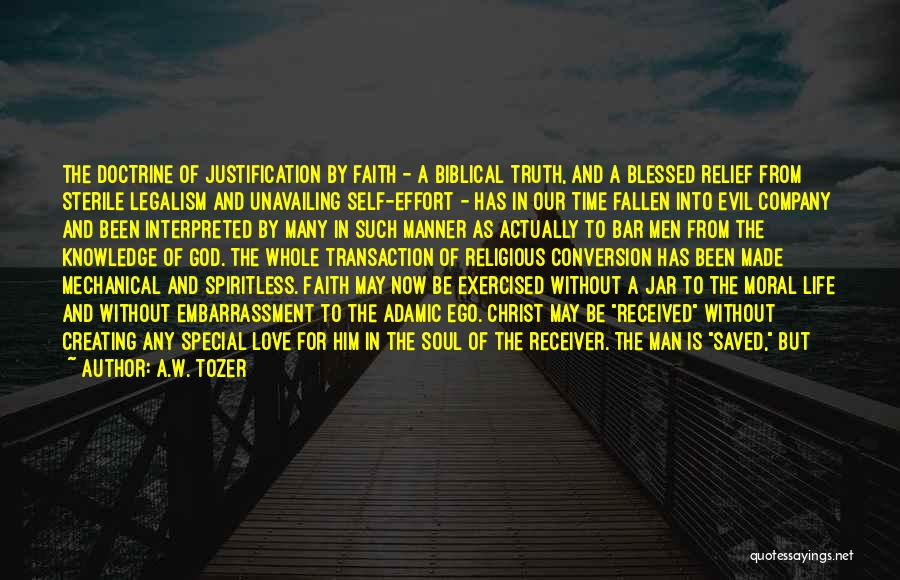 Self Justification Quotes By A.W. Tozer