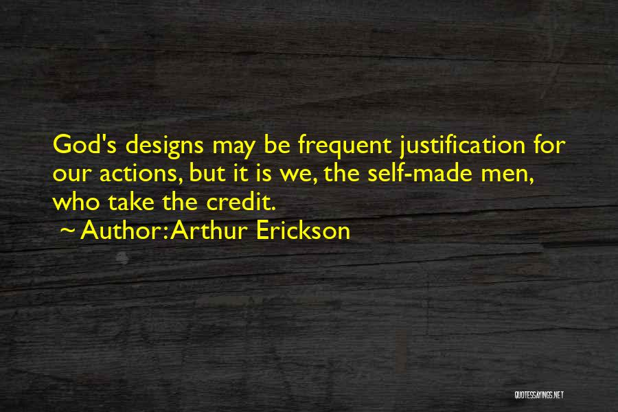 Self Justification Quotes By Arthur Erickson