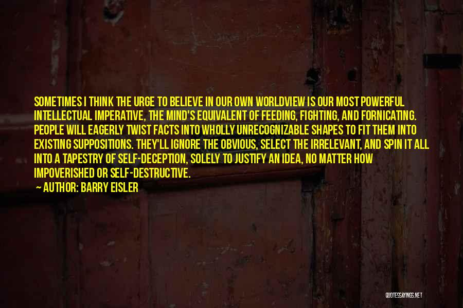Self Justification Quotes By Barry Eisler