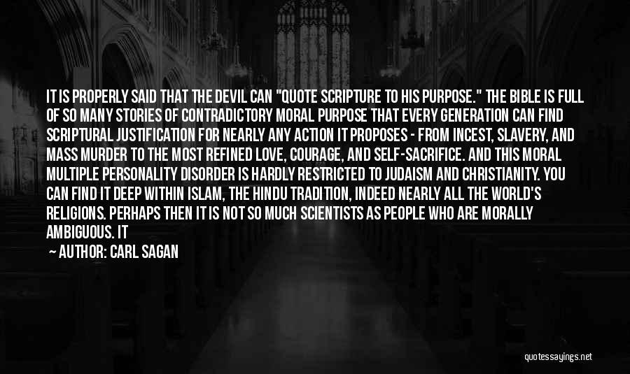 Self Justification Quotes By Carl Sagan