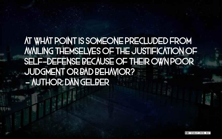 Self Justification Quotes By Dan Gelber