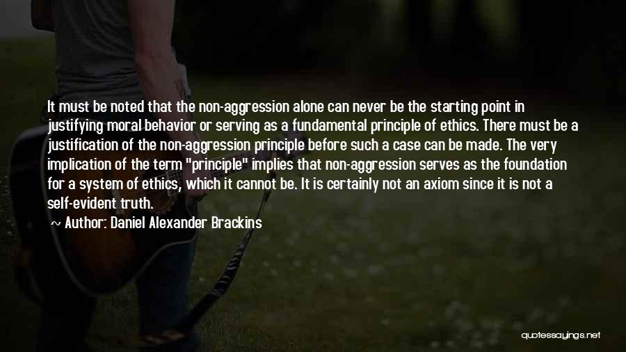 Self Justification Quotes By Daniel Alexander Brackins