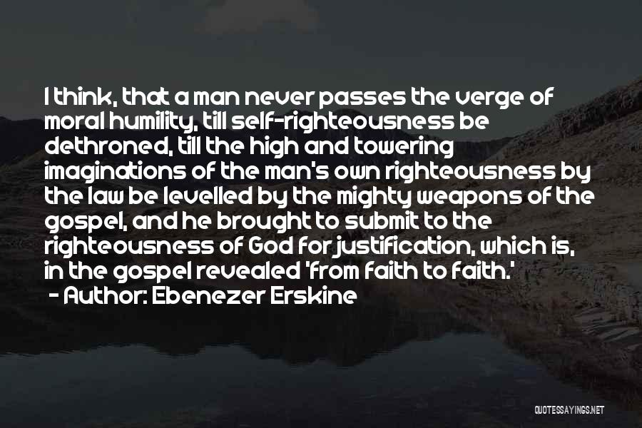 Self Justification Quotes By Ebenezer Erskine