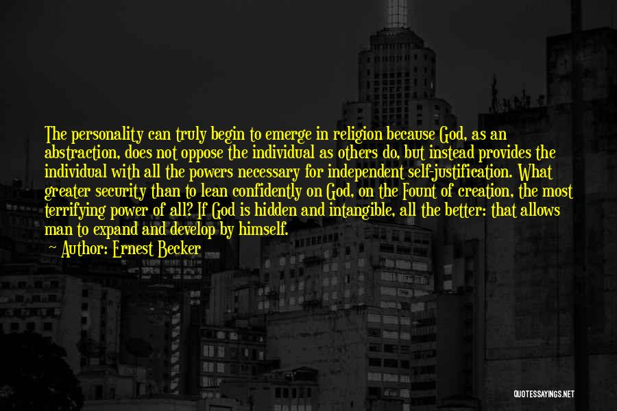 Self Justification Quotes By Ernest Becker