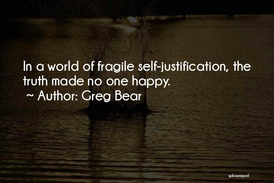 Self Justification Quotes By Greg Bear