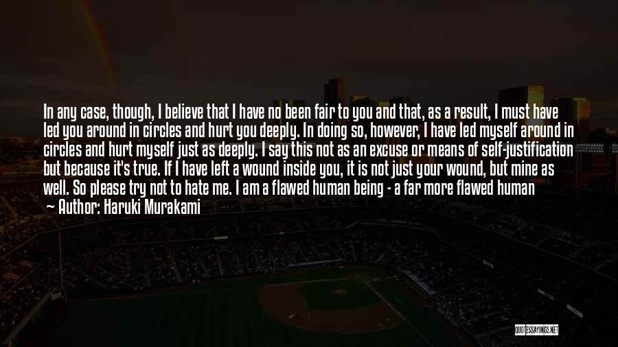 Self Justification Quotes By Haruki Murakami