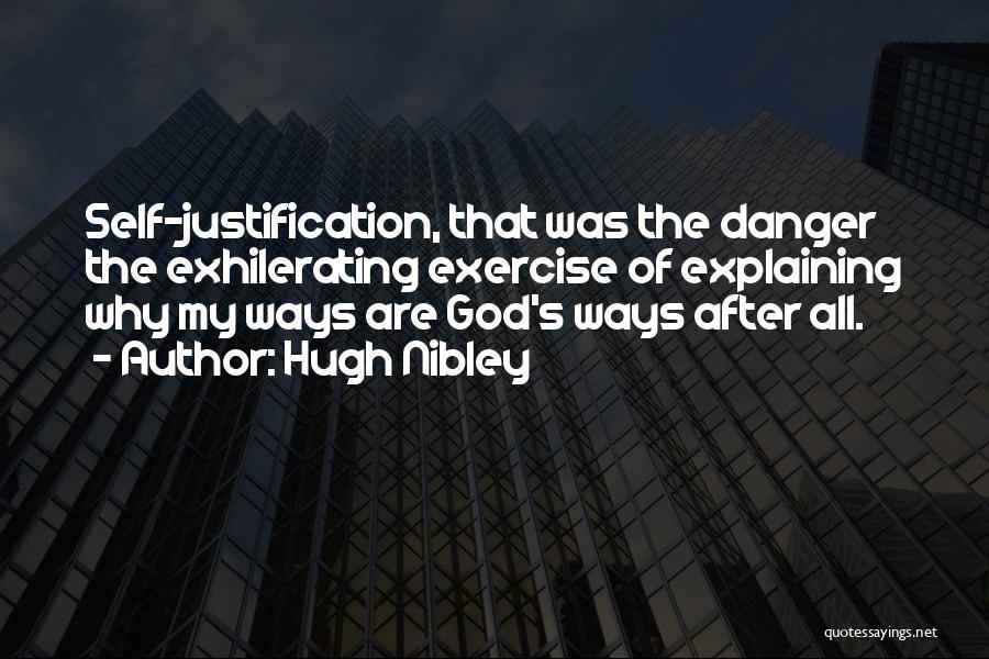 Self Justification Quotes By Hugh Nibley