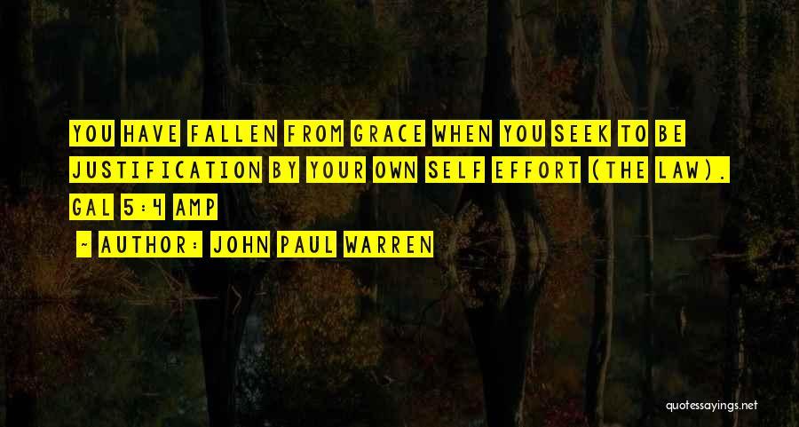 Self Justification Quotes By John Paul Warren