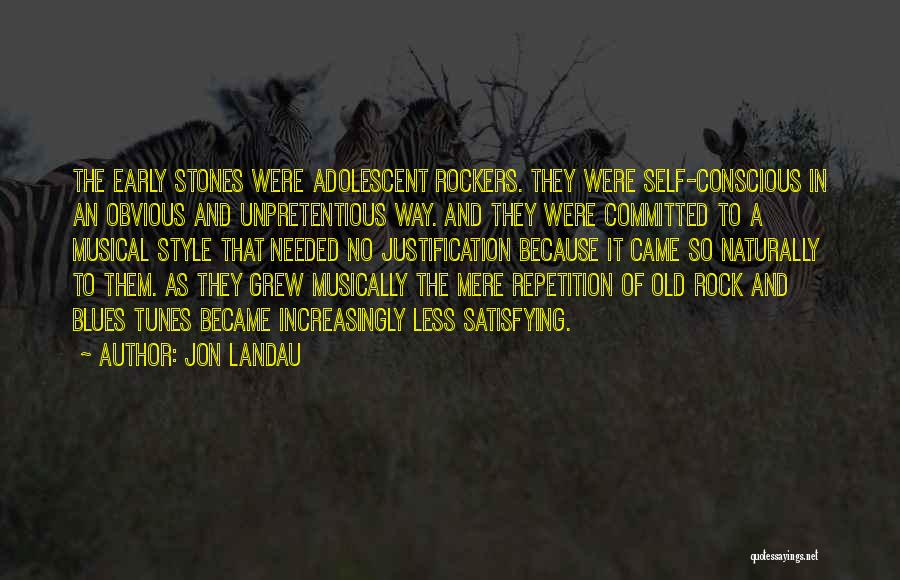 Self Justification Quotes By Jon Landau