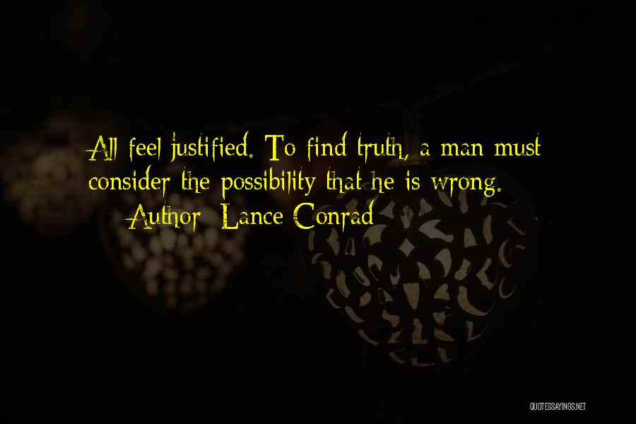 Self Justification Quotes By Lance Conrad