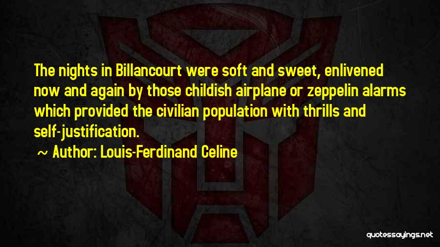 Self Justification Quotes By Louis-Ferdinand Celine