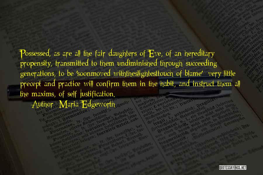 Self Justification Quotes By Maria Edgeworth