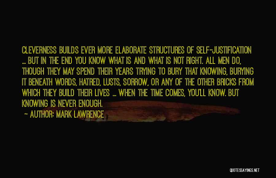 Self Justification Quotes By Mark Lawrence