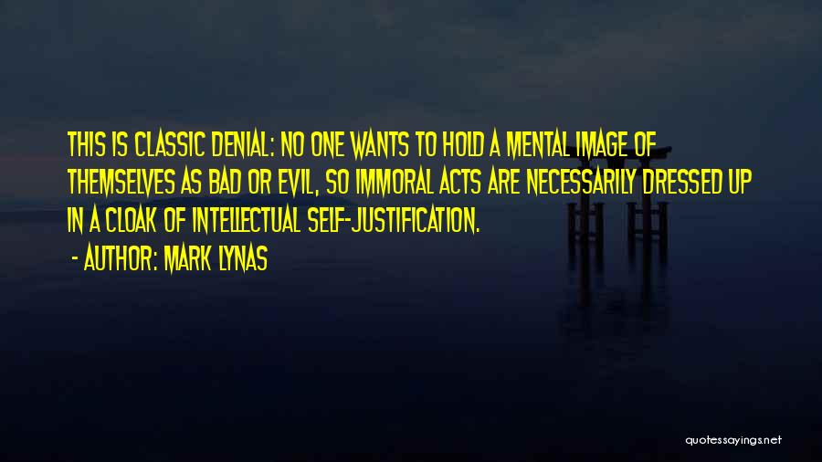 Self Justification Quotes By Mark Lynas