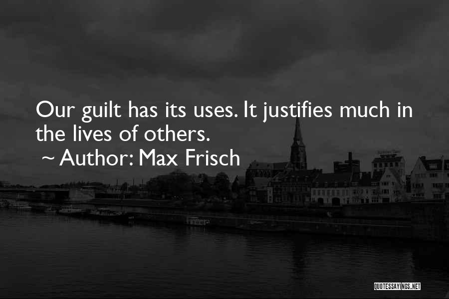 Self Justification Quotes By Max Frisch