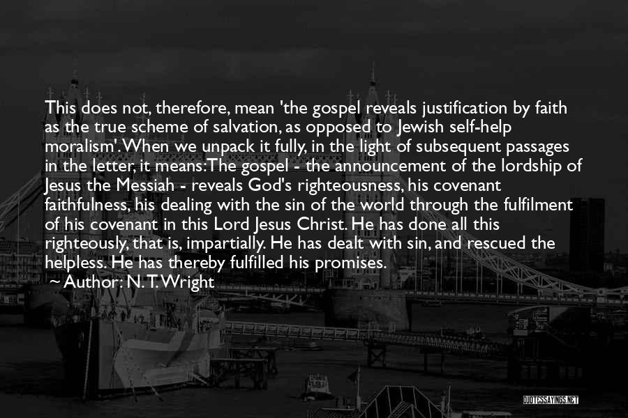 Self Justification Quotes By N. T. Wright