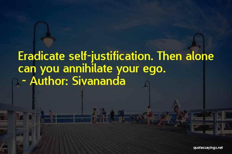 Self Justification Quotes By Sivananda