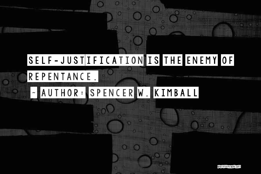 Self Justification Quotes By Spencer W. Kimball