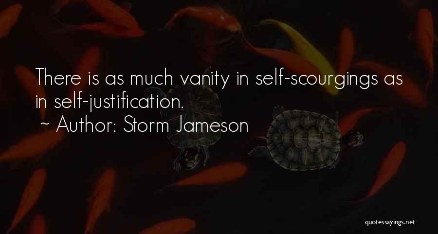 Self Justification Quotes By Storm Jameson