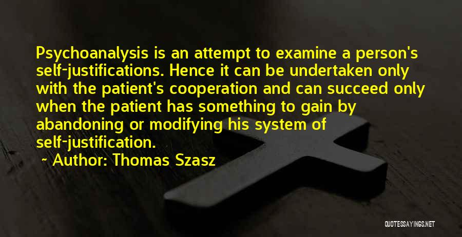 Self Justification Quotes By Thomas Szasz