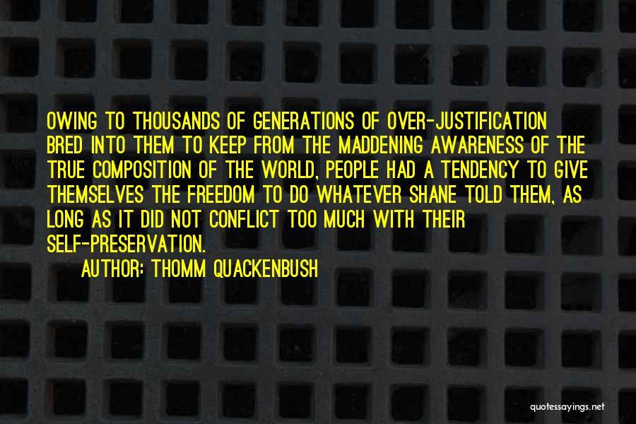 Self Justification Quotes By Thomm Quackenbush