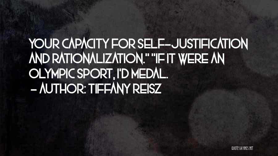 Self Justification Quotes By Tiffany Reisz