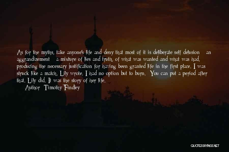 Self Justification Quotes By Timothy Findley