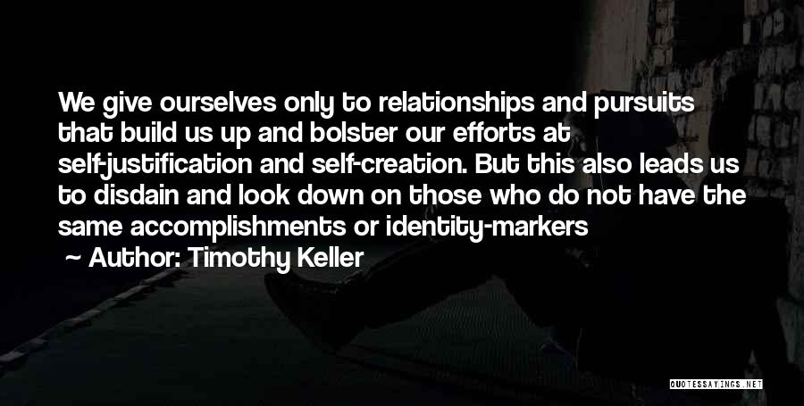 Self Justification Quotes By Timothy Keller