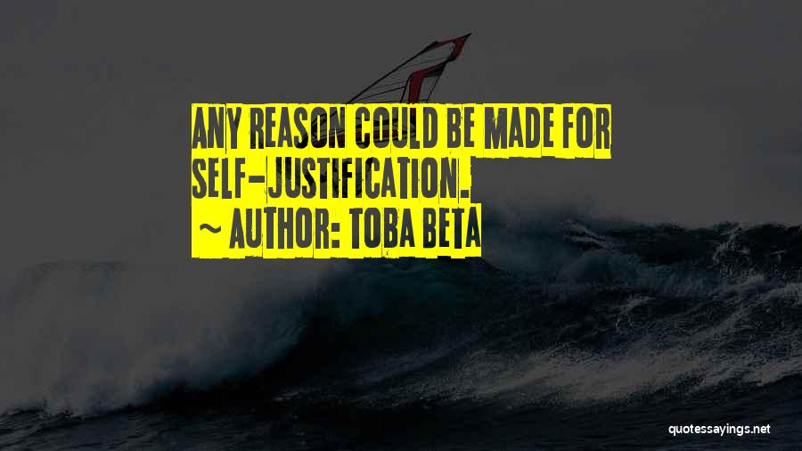 Self Justification Quotes By Toba Beta