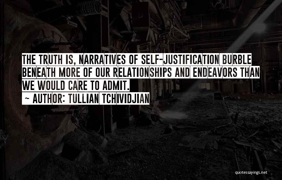 Self Justification Quotes By Tullian Tchividjian
