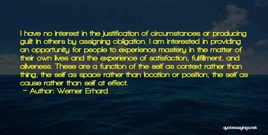 Self Justification Quotes By Werner Erhard