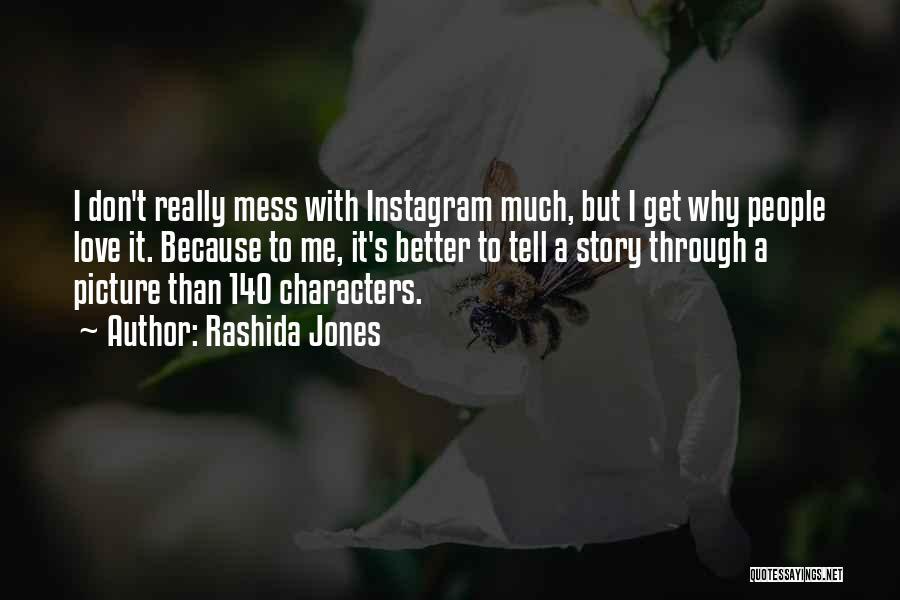Self Love Instagram Quotes By Rashida Jones