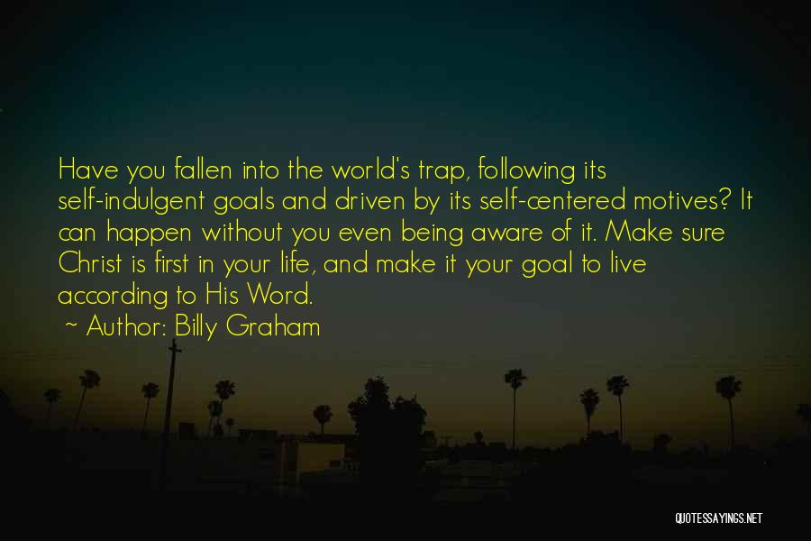 Self Motives Quotes By Billy Graham