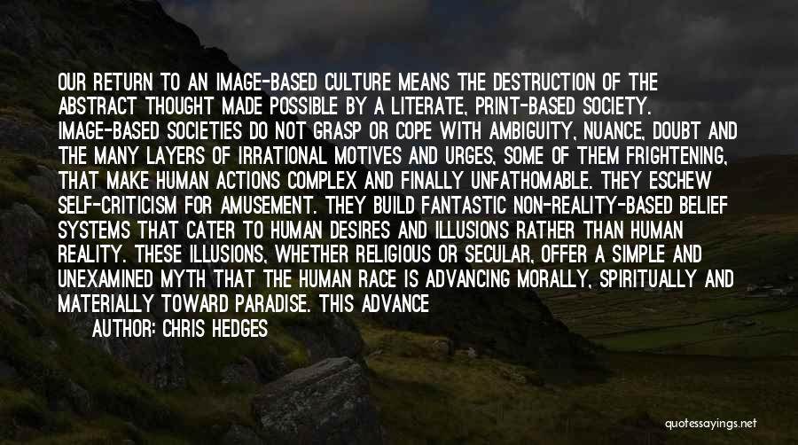 Self Motives Quotes By Chris Hedges