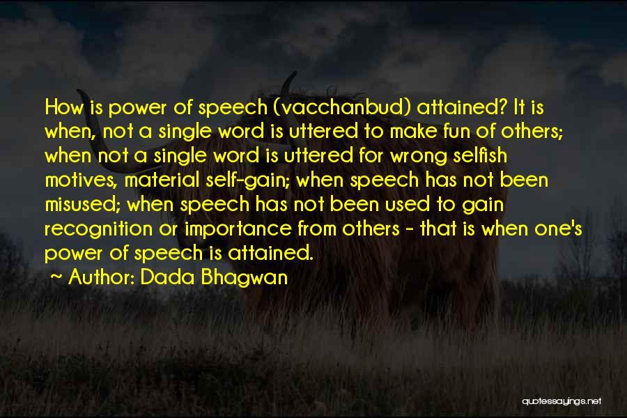 Self Motives Quotes By Dada Bhagwan