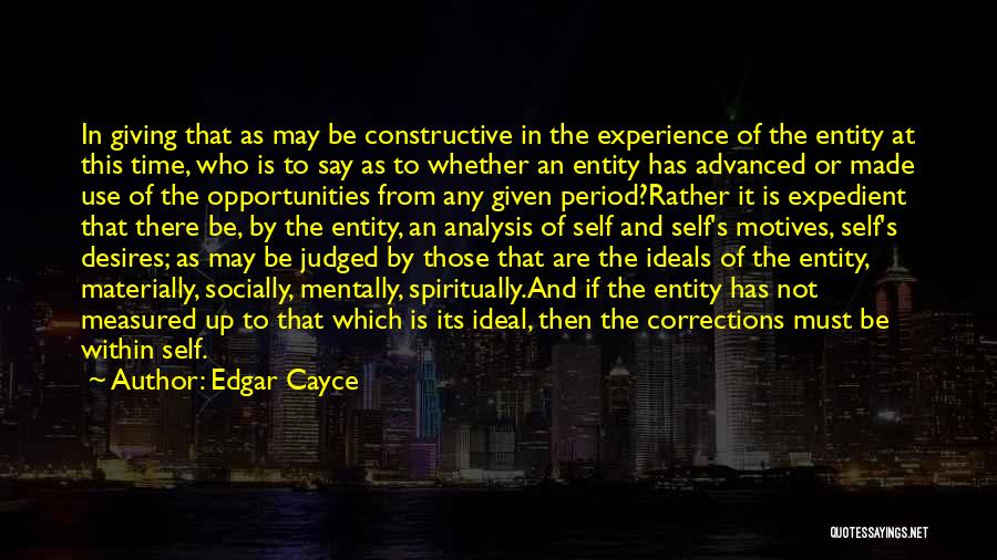 Self Motives Quotes By Edgar Cayce